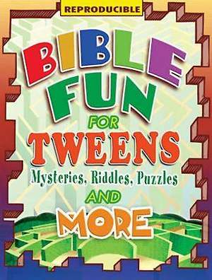 Bible Fun for Tweens: Mysteries, Riddles, Puzzles, and More