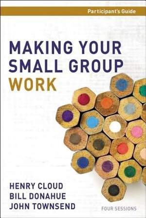 Making Your Small Group Work Participant`s Guide with DVD