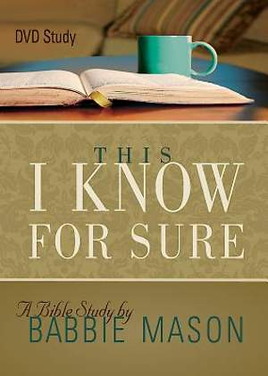 This I Know For Sure - Women's Bible Study DVD