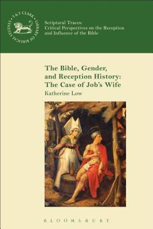 The Bible, Gender, and Reception History