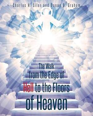 The Walk from the Edge of Hell to the Floors of Heaven [ePub Ebook]