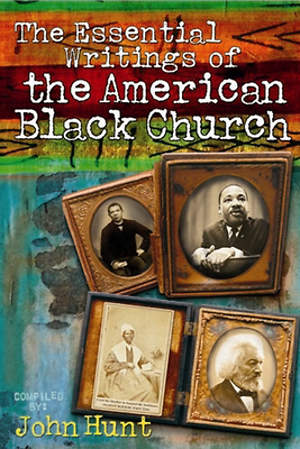 Essential Writings of the American Black Church