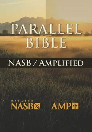 Bible NASB Parallel Amplified