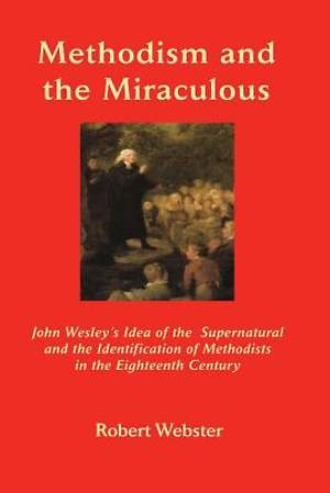 Methodism and the Miraculous