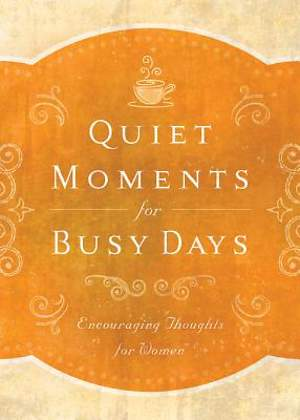 Quiet Moments for Busy Days [ePub Ebook]
