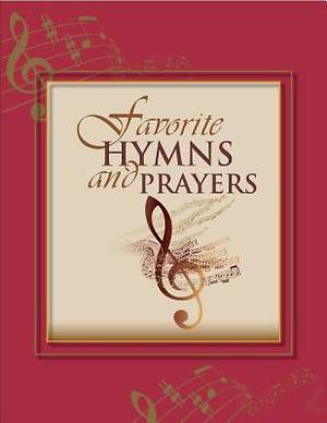 Favorite Hymns and Prayers Large Print