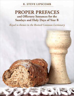 Proper Prefaces and Offertory Sentences for the Sundays and Holy Days of Year B