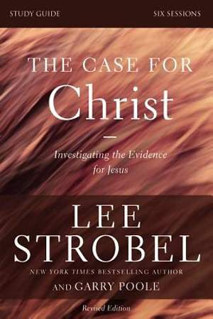 The Case for Christ Revised Study Guide