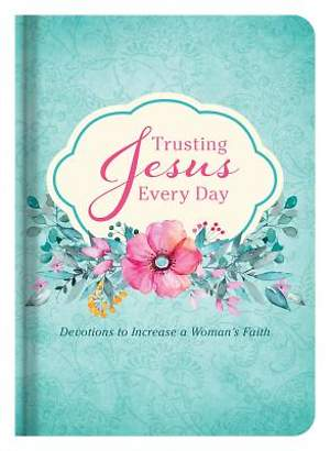 Trusting Jesus Every Day