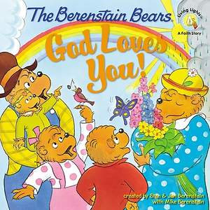Berenstain Bears God Loves You!
