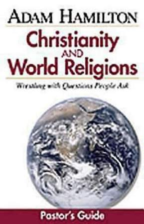 Christianity and World Religions - Pastor`s Guide