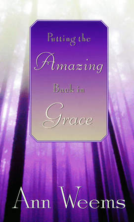 Putting the Amazing Back in Grace