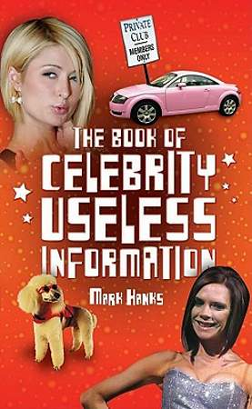 The Book of Celebrity Useless Information