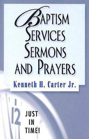 Just In Time! Baptism Services, Sermons, and Prayers - eBook [Adobe]