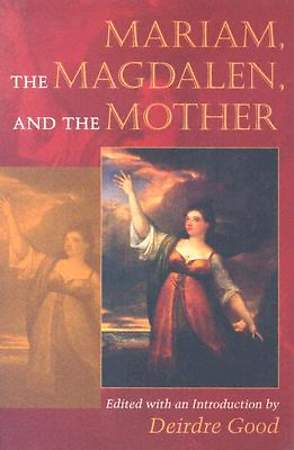Mariam, the Magdalen, and the Mother