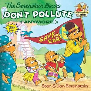 The Berenstain Bears Don't Pollute