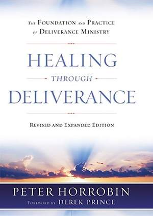 Healing Through Deliverance, REV. and Exp. Ed.