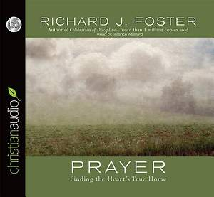 Prayer: Finding the Hearts True Home