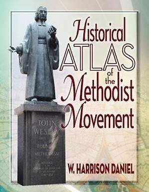 Historical Atlas of the Methodist Movement