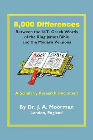 8,000 Differences Between the N.T. Greek Words of the King James Bible and the Modern Versions [Adobe Ebook]