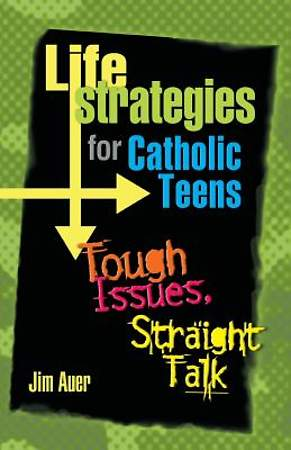 Life Strategies for Catholic Teens