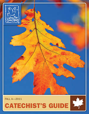 Living the Good News Fall 2011 Preschool/Kindergarten Leader`s Guide  (Ages 4,5) Catechist Version