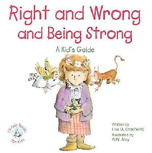 Right and Wrong and Being Strong