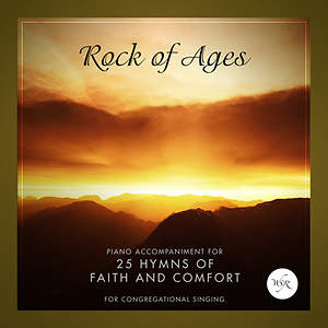 Rock of Ages - 25 Hymns of Faith and Comfort