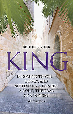 Palm Sunday Bulletin - Your King is Coming - Mathew 21:9 KJV (Pkg 100)