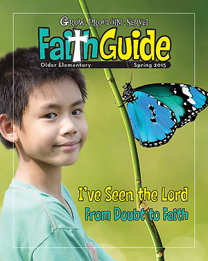 Grow, Proclaim, Serve! Faith Guide for Older Elementary Spring 2015