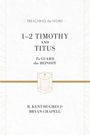 1 and 2 Timothy and Titus (ESV Edition)
