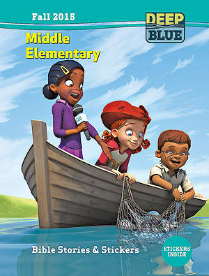 Deep Blue Middle Elementary Bible Stories & Stickers Fall 2015