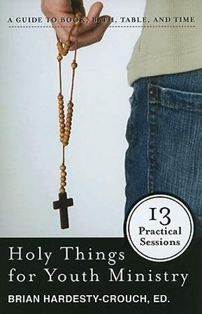Holy Things for Youth Ministry
