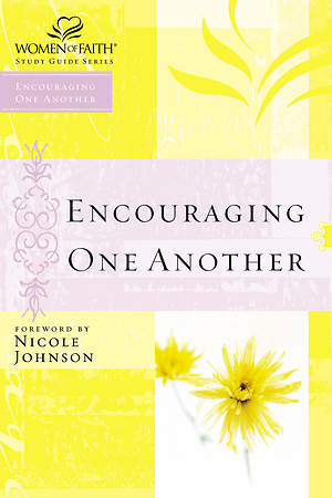 Women of Faith Study Guide Series - Encouraging One Another