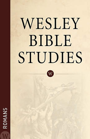 Romans - Wesley Bible StudiesWesley Bible Studies