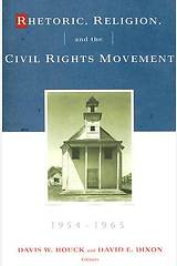Rhetoric Religion and the Civil Rights Movement 1954-1965