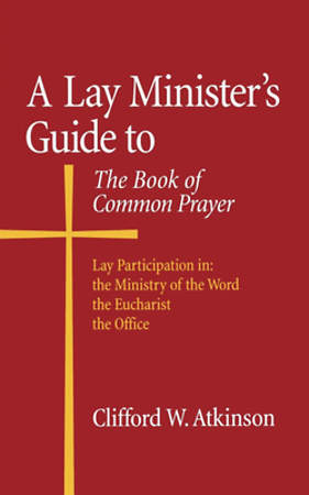 A Lay Minister`s Guide to the Book of Common Prayer