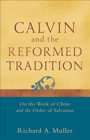 Calvin and the Reformed Tradition [ePub Ebook]