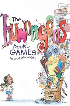 The Humongous Book of Games for Children`s Ministry