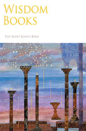The Saint John's Bible - Wisdom Books
