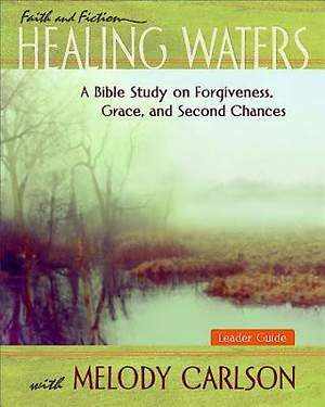 Healing Waters - Women`s Bible Study Leader Guide