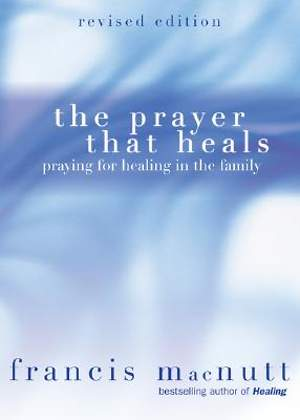 The Prayer That Heals