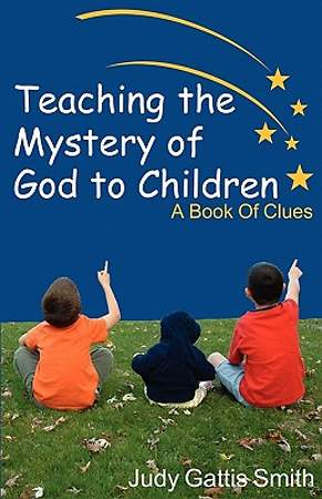 Teaching the Mystery of God to Children