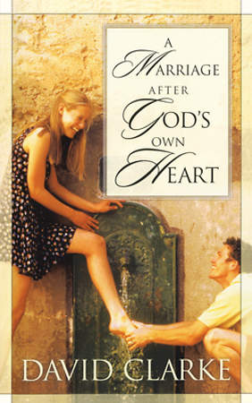 A Marriage After God`s Own Heart