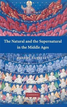 The Natural and the Supernatural in the Middle Ages