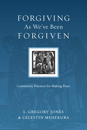 Forgiving As We`ve Been Forgiven
