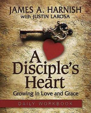 A Disciple's Heart - Daily Workbook