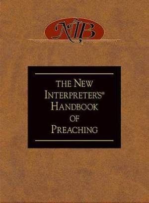 The New Interpreter's Handbook of Preaching - eBook [ePub]