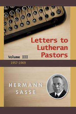 Sasse's Letters to Pastors Volume 3