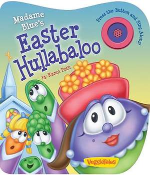 Madame Blue`s Easter Hullabaloo